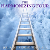 The Harmonizing Four - Jesus Is a Friend to Us All