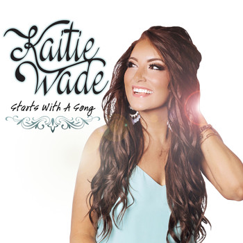 Kaitie Wade - Starts with a Song