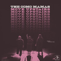 The Como Mamas - Move Upstairs - Single