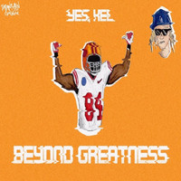 Yes - Beyond Greatness