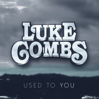 Luke Combs - Used to You
