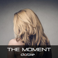 Dobie - The Moment