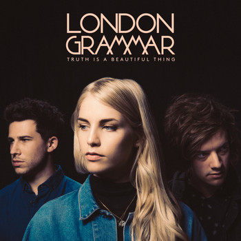 London Grammar - Truth Is a Beautiful Thing (Deluxe)