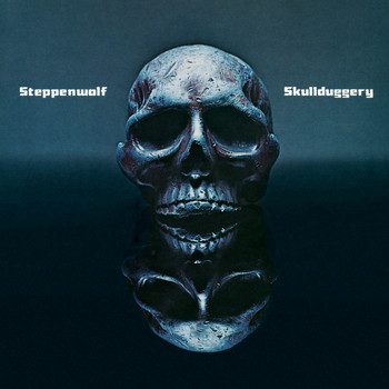 Steppenwolf - Skullduggery