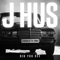J Hus - Did You See (Conducta Remix [Explicit])
