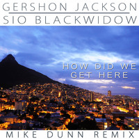 Gershon Jackson - How Did e Get Here (feat. Sio Blackwidow)