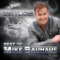 Mike Bauhaus - Zeitlos (Best of Mike Bauhaus)