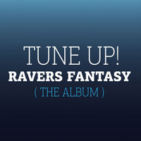 Tune Up! - Ravers Fantasy