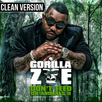 Gorilla Zoe - Don't Feed Da Animals 2