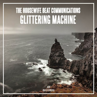 The Housewife Beat Communications - Glittering Machine