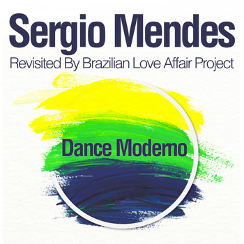 Sergio Mendes - Dance Moderno (Revisited By Brazilian Love Affair Project)