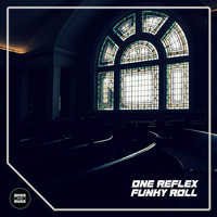 One Reflex - Funky Roll