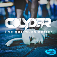 Colyder - I've Got Much Better