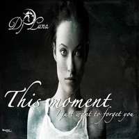 DJ Luna - This Moment I Want to Forget You