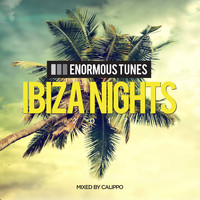 Calippo - Enormous Tunes - Ibiza Nights 2017 (Mixed by Calippo)