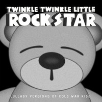 Twinkle Twinkle Little Rock Star - Lullaby Versions of Cold War Kids