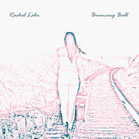 Rachel Lahr - Bouncing Ball