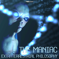 The Maniac - Extraterrestrial Philosophy