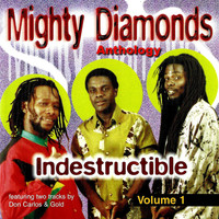 The Mighty Diamonds - Indestructible, Vol. 1