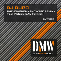 DJ Duro - Phenomenom / Technological Terror