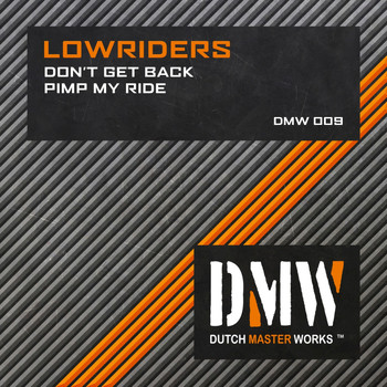 Lowriders - Don't Get Back / Pimp My Ride