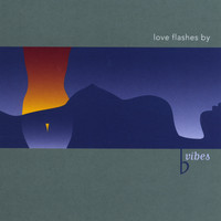 Bvibes - Love Flashes By