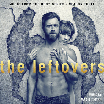 Max Richter - The Leftovers (Music from the HBO® Series) Season 3