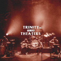 Trinity (NL) - Live from Theaters