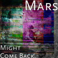 Mars - Might Come Back