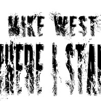 MIke West - Where I Stand