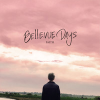 Bellevue Days - Faith