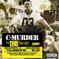 C-Murder - The Tru Story...continued (Explicit)