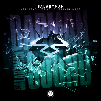 Salaryman - Your Love Lifts Me Up / Badman Sound