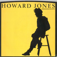 Howard Jones - Things Can Only Get Better / Why Look For The Key