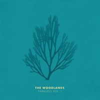 The Woodlands - Parallels, Vol. I