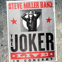 Steve Miller Band - The Joker Live In Concert (Live)