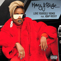Mary J. Blige - Love Yourself (Remix [Explicit])