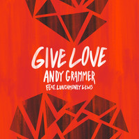 Andy Grammer - Give Love (feat. LunchMoney Lewis)