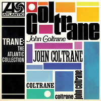 John Coltrane - Trane: The Atlantic Collection (Remastered)