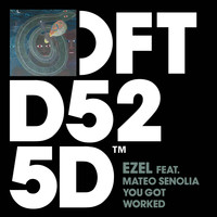 Ezel - You Got Worked (feat. Mateo Senolia)