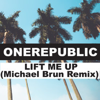 OneRepublic - Lift Me Up (Michael Brun Remix)