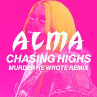 Alma - Chasing Highs (Murder He Wrote Remix)