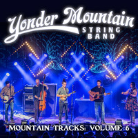 Yonder Mountain String Band - Mountain Tracks, Vol. 6