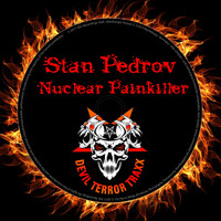 Stan Pedrov - Nuclear Painkiller
