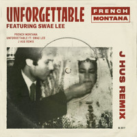 French Montana feat. Swae Lee - Unforgettable (J Hus & Jae5 Remix [Explicit])
