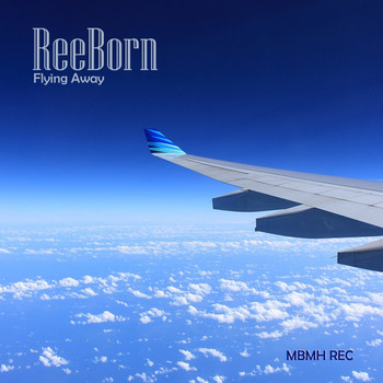 ReeBorn - Flying Away