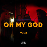 Yung - Oh My God