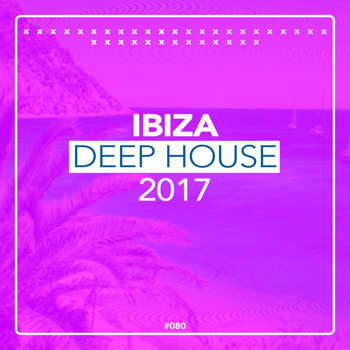 Various Artists - Ibiza Deep House 2017