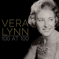 Vera Lynn - 100 at 100 (Remastered)