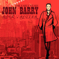 John Barry - Rock 'N' Roller - The Early Years